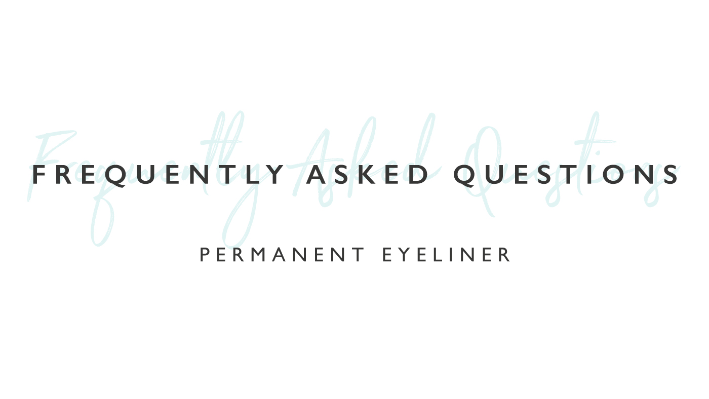 Permanent Eyeliner: Frequently Asked Questions